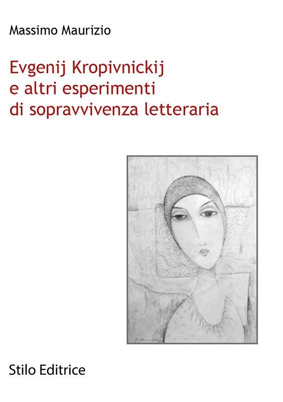 Evgenij Kropivnickij e altri esperimenti di sopravvivenza letteraria