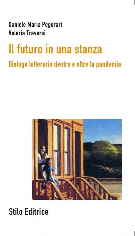 Il futuro in una stanza - Daniele Maria Pegorari, Valeria M.M. Traversi -  Stilo Editrice - Libro